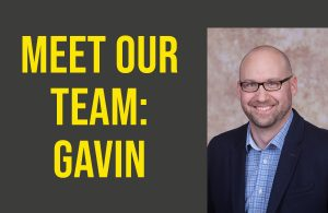 Meet Our Team: Gavin