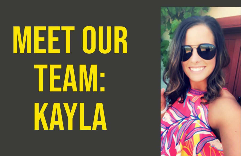Meet Our Team: Kayla