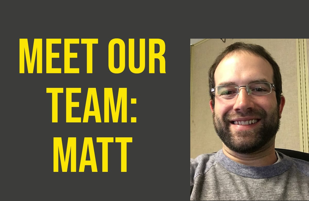Meet Our Team: Matt